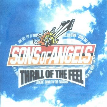 Sons of Angels - Thrill of The Feel. Front. Нажмите, чтобы увеличить.