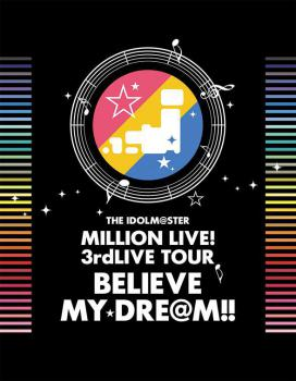 THE IDOLM@STER MILLION LIVE! 3rdLIVE TOUR BELIEVE MY DRE@M!! LIVE Blu-ray 06&07@MAKUHARI [Limited Edition], The. Лицевая сторона . Нажмите, чтобы увеличить.