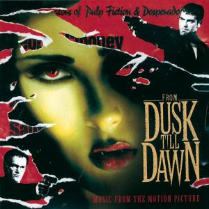 From Dusk Till Dawn Music from the Motion Picture. Front. Нажмите, чтобы увеличить.
