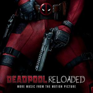 Deadpool Reloaded More Music From The Motion Picture. Лицевая сторона . Нажмите, чтобы увеличить.